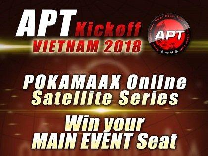 Pokamaax Satellite Series to APT Kick Off Vietnam 2018 begins this Saturday